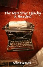 The Red Star (Bucky X Reader)  by KatKit23589