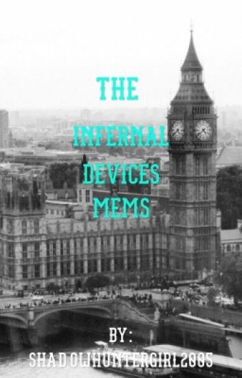 The Infernal Devices: Memes(Completed)