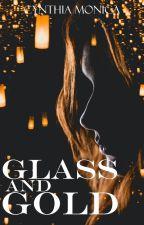 Glass and Gold by cynthiamonica15