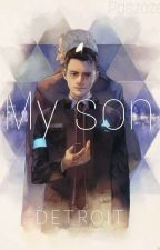 My Son | Detroit: Become Human One Shot by your__conscience