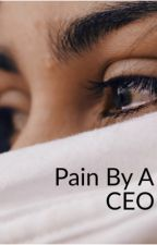 Pain By A CEO by laurencarver15