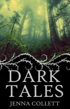 Dark Tales - Short Story Collection by jenalee28