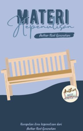 Materi Kepenulisan ~Author Next Generation by AuthorNG_