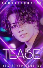 {Tease} | BTS Strip Club AU  by dabdabdoubleb