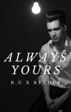 Always Yours {b.u x reader} by writingsbygrace