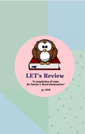 LET REVIEWER 2018 by geekheart21