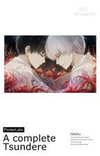 A Complete Tsundere [Kaneki×reader] by -Otaku_AnimeJY_Gurl-
