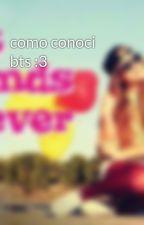como conoci bts :3 by roliii14