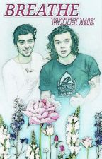 Breathe With Me » Zarry  by itsZaynAndhaRRY