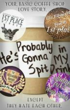 He's Probably Gonna Spit in My Drink by DeliaMaguire6