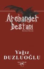 Archanger Destanı: Birinci Kısım (Kitap Oldu) by YagizDUZLUOGLU