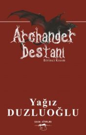 Archanger Destanı: Birinci Kısım