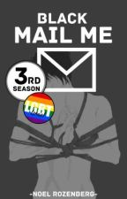 (Black) Mail Me / 3rd season [BOYXBOY] by Noel_Rozenberg