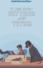 Kittens and Titus [Damian Wayne (Robin) x O.C.] by PlasticStarPaperMoon