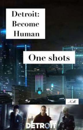 Detroit: Become Human |One shots - ✎ Hank x Reader - Wattpad