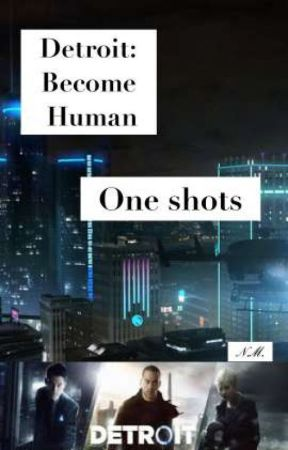 Detroit: Become Human |One shots - ✎ Markus x Android!Reader - Wattpad