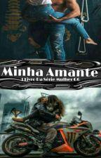 Minha Amante. 3 livro da Série Mulher GG  by MariaManeiro