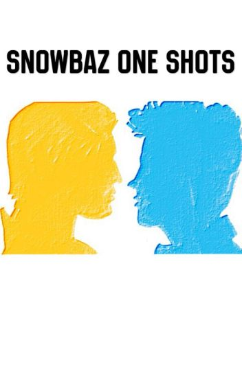 SnowBaz One Shots