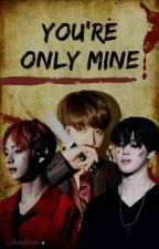 You're Only Mine  (VKOOK) by sugaparadise