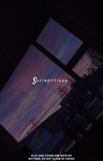 surreptitious. ˡᵈʰ