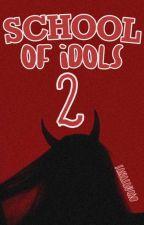 School Of Idols 2 (TERMINADA) by sanasaurio