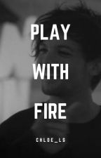 PLAY WITH FIRE |Larry stylinson| by Chloe_LS