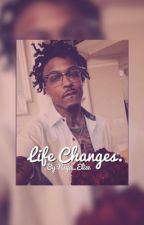Life Changes (L.C.August Alsina) by NiyaElizee
