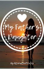 My Father's Daughter (A Submissive Spin-off)   On Hold   by AlternativeTruths