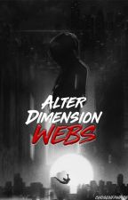 Alter-Dimension Webs by chosenfanfics