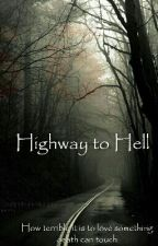 Highway to Hell (Supernatural Fanfiction) by JaimeHill
