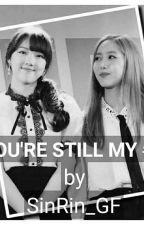 YOU'RE STILL MY #1 by SinRin_GF