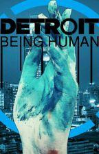 Detroit : Being Human [TERMINÉE] by MissPurpleInk