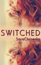 Switched (Crawford Sisters #1) by SaraChrisenka