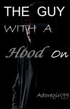 The Guy With A Hood On ( S.M ) ( complete ) by adoregirl99
