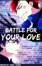 Battle For Your Love (ON-GOING) SLOW-UD Lovers Series #2 #wattys2018 by Sweet_Yammie