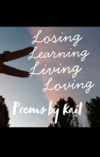 Losing, Learning, Living, Loving by cloudedkait