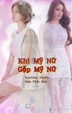 [EunYeon/Hiện Đại] Khi Mỹ Nữ Gặp Mỹ Nữ!!! by hamparkfun_luvjijung