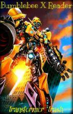 Bumblebee X Reader by Transformer_Trash