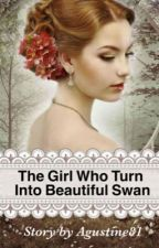 The Girl Who Turn Into Beautiful Swan  by agustine81