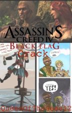 Assassin's Creed Black Flag: Crack  by QueenOfTheSeas12