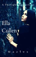 Ella Cullen | A Renesmee's sister story *ON HOLD* by Mazles