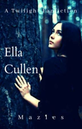 Ella Cullen   A Renesmee's sister story *ON HOLD* by KanaNeverSleeps