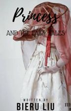 Princess and The Fairy tales [End] by HAI2017