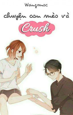 Chuyện Con Mèo Và Crush