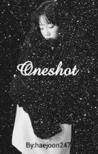 one shots by hae_joon
