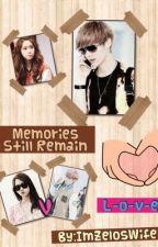 Memories Still Remain (LuYoon Fanfic) by BTSKookie01