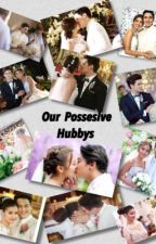 Our Possessive Hubbys Book 2 by maasimnamapula