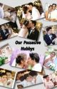Our Possessive Hubbys Book 2 by sanaowel