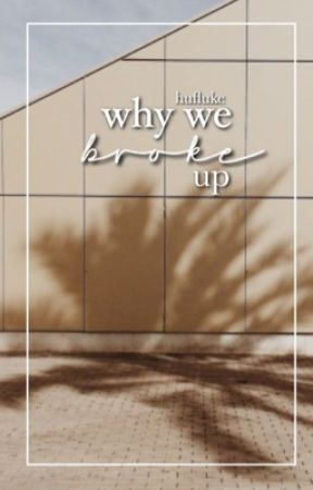 why we broke up + lrh by hufluke
