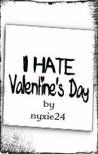 I Hate Valentine's Day (One-shot) by jiyapann